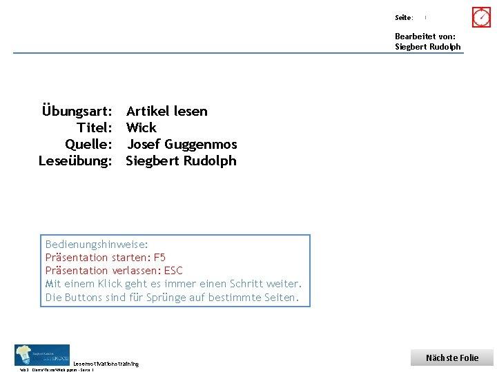 Übungsart: Titel: Seite: Quelle: 1 Bearbeitet von: Siegbert Rudolph Übungsart: Titel: Quelle: Leseübung: Artikel