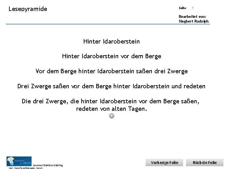 Übungsart: Lesepyramide Seite: Titel: Quelle: 9 Bearbeitet von: Siegbert Rudolph Hinter Idaroberstein vor dem