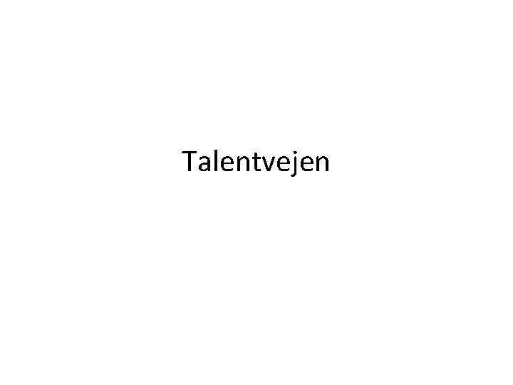 Talentvejen