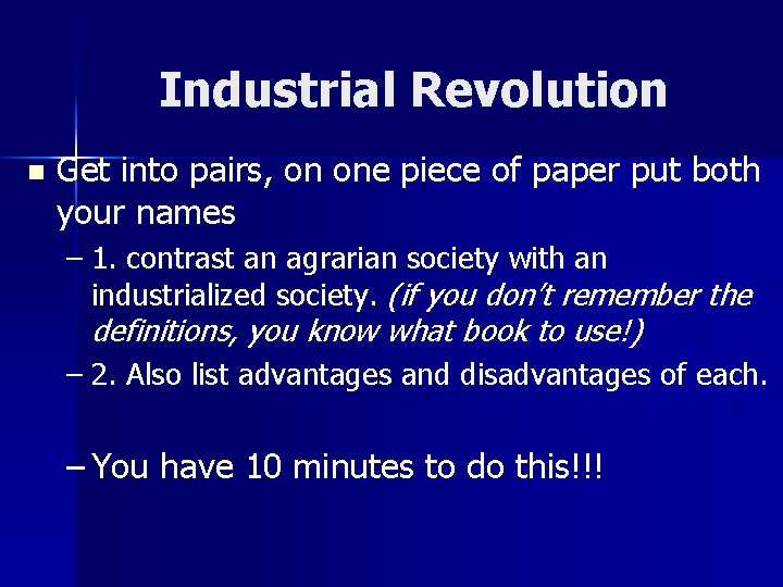 Industrial Revolution n Get into pairs, on one piece of paper put both your
