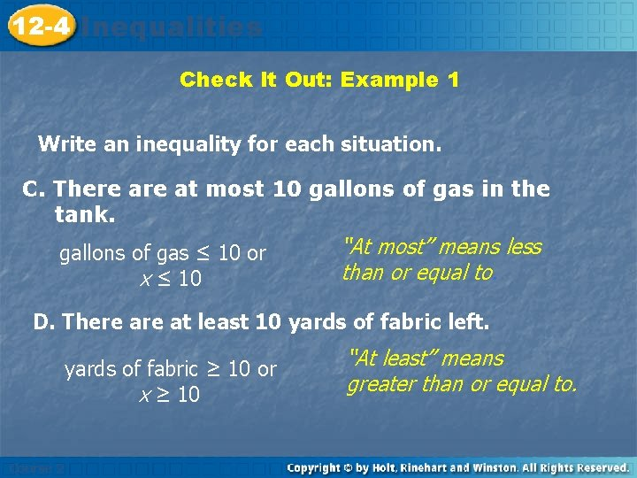 12 -4 Inequalities Check It Out: Example 1 Write an inequality for each situation.
