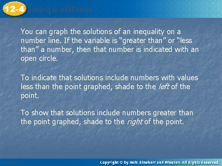 12 -4 Inequalities You can graph the solutions of an inequality on a number