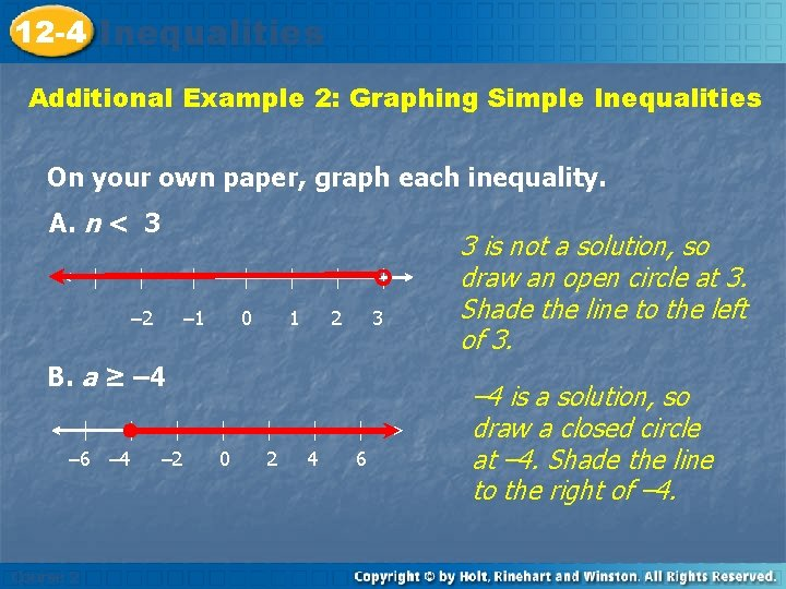 12 -4 Inequalities Additional Example 2: Graphing Simple Inequalities On your own paper, graph