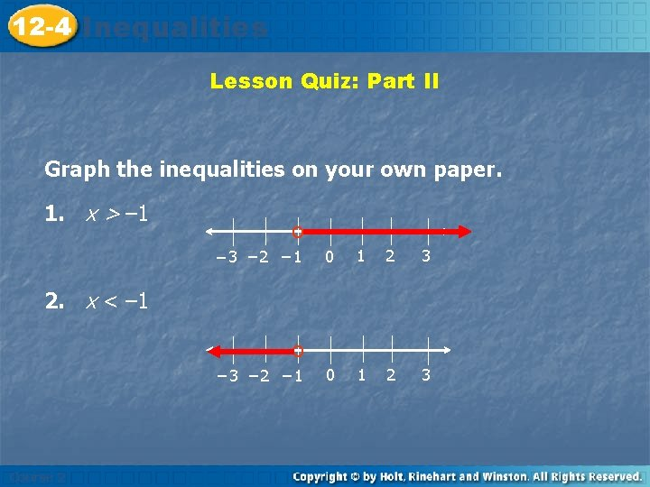 12 -4 Inequalities Insert Lesson Title Here Lesson Quiz: Part II Graph the inequalities