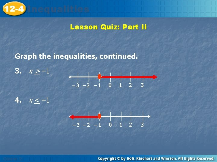12 -4 Inequalities Insert Lesson Title Here Lesson Quiz: Part II Graph the inequalities,