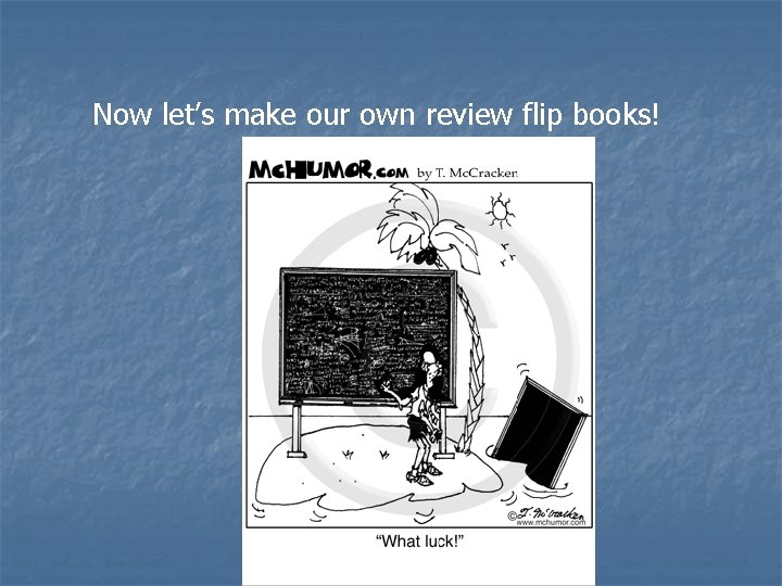 Now let's make our own review flip books!