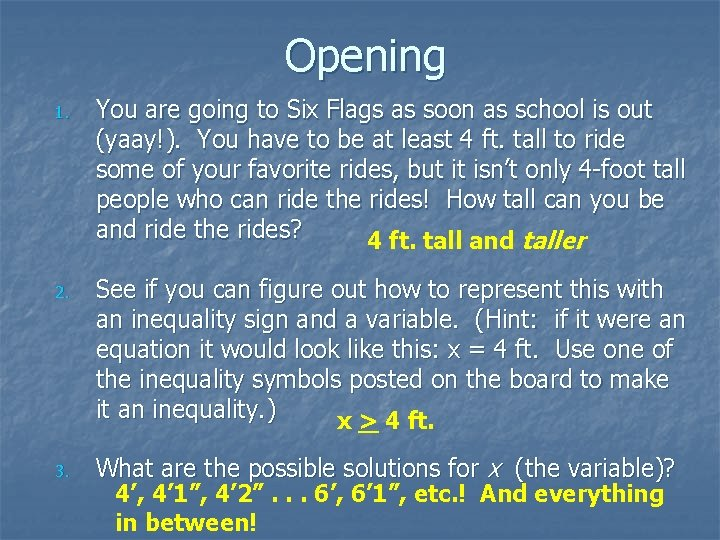 Opening 1. You are going to Six Flags as soon as school is out