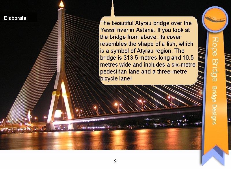 Elaborate Rope Bridge The beautiful Atyrau bridge over the Yessil river in Astana. If