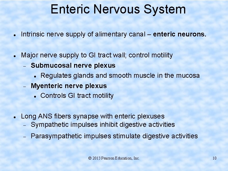 Enteric Nervous System Intrinsic nerve supply of alimentary canal – enteric neurons. Major nerve