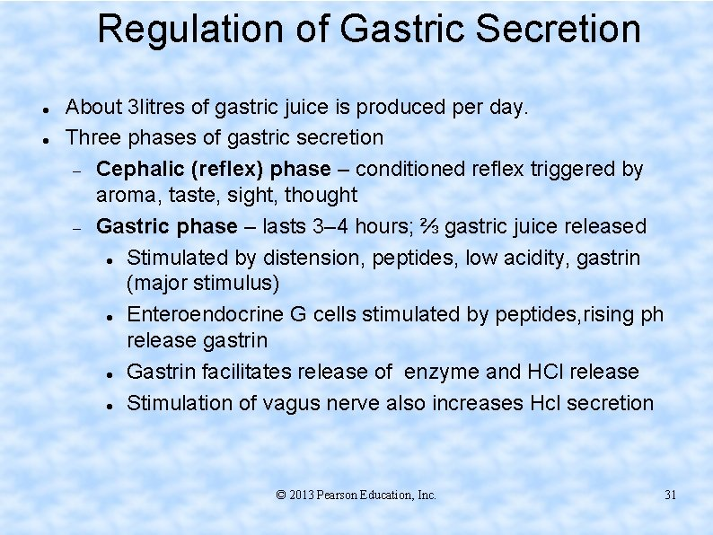 Regulation of Gastric Secretion About 3 litres of gastric juice is produced per day.