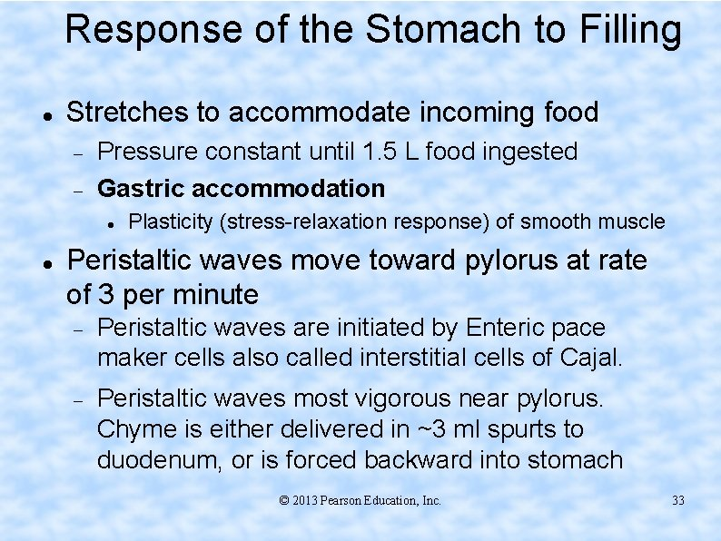 Response of the Stomach to Filling Stretches to accommodate incoming food Pressure constant until
