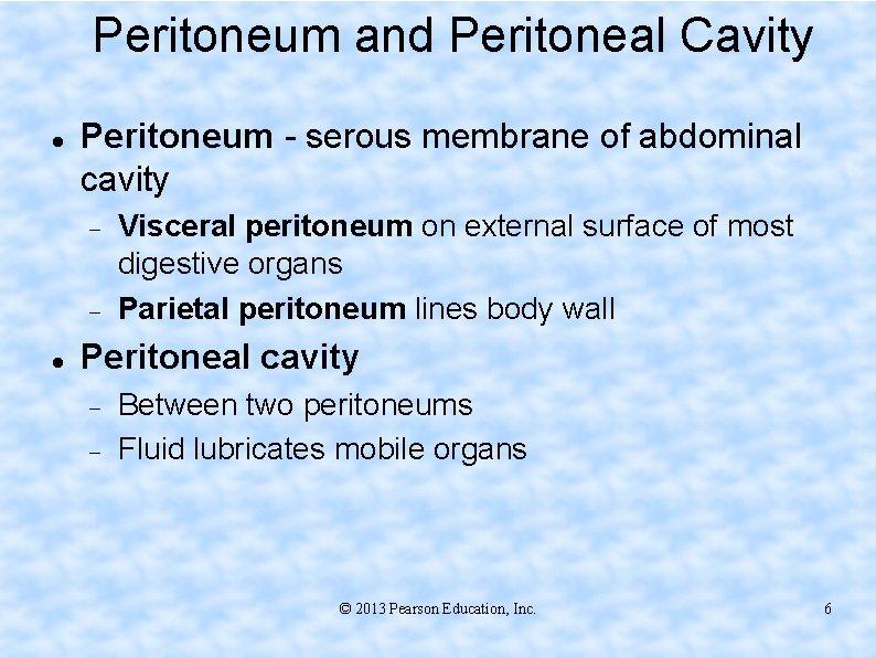 Peritoneum and Peritoneal Cavity Peritoneum - serous membrane of abdominal cavity Visceral peritoneum on