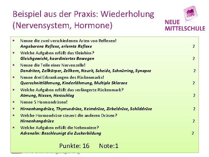 Beispiel aus der Praxis: Wiederholung (Nervensystem, Hormone) § § § § § Nenne die