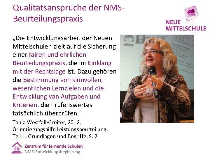 """Qualitätsansprüche der NMS Beurteilungspraxis """"Die Entwicklungsarbeit der Neuen Mittelschulen zielt auf die Sicherung einer"""