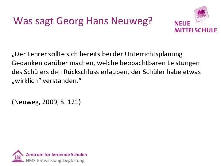 """Was sagt Georg Hans Neuweg? """"Der Lehrer sollte sich bereits bei der Unterrichtsplanung Gedanken"""