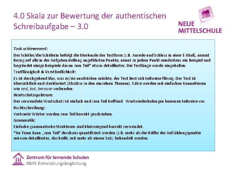 4. 0 Skala zur Bewertung der authentischen Schreibaufgabe – 3. 0 Task achievement: Der