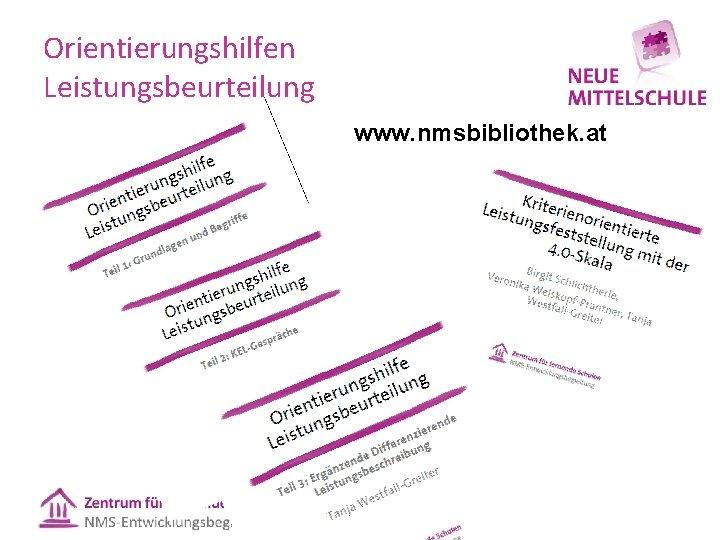 Orientierungshilfen Leistungsbeurteilung www. nmsbibliothek. at
