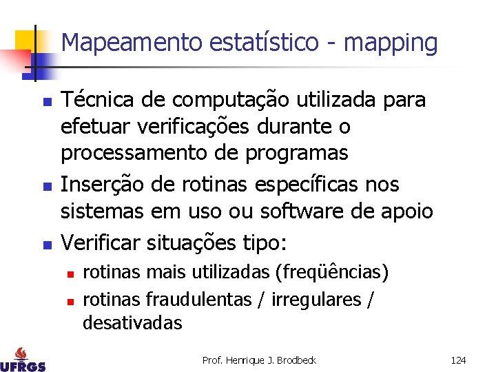 Mapeamento estatístico - mapping n n n Técnica de computação utilizada para efetuar verificações