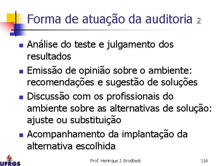 Forma de atuação da auditoria n n 2 Análise do teste e julgamento dos