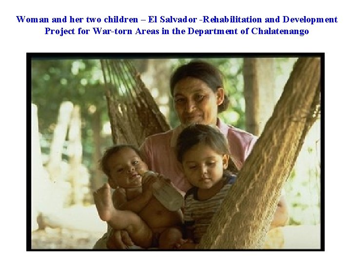 Woman and her two children – El Salvador -Rehabilitation and Development Project for War-torn