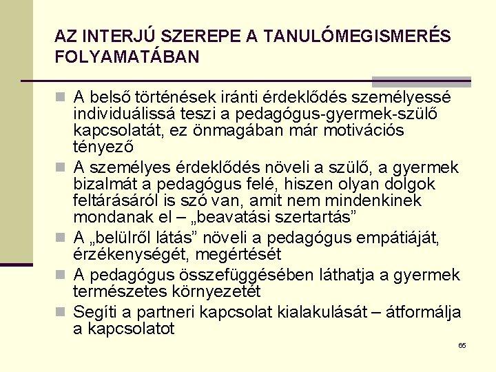 interjút, hogy megismerjék az iskolai)