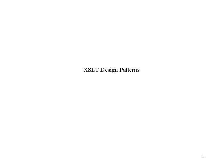 XSLT Design Patterns 1
