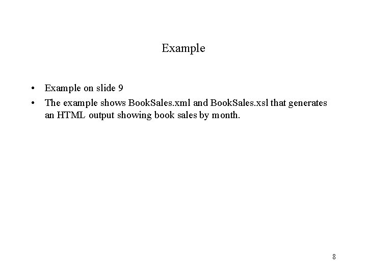Example • Example on slide 9 • The example shows Book. Sales. xml and
