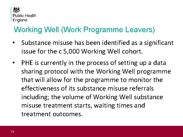 Working Well (Work Programme Leavers) • Substance misuse has been identified as a significant