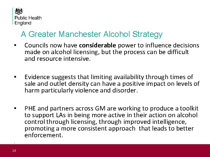 A Greater Manchester Alcohol Strategy • Councils now have considerable power to influence decisions