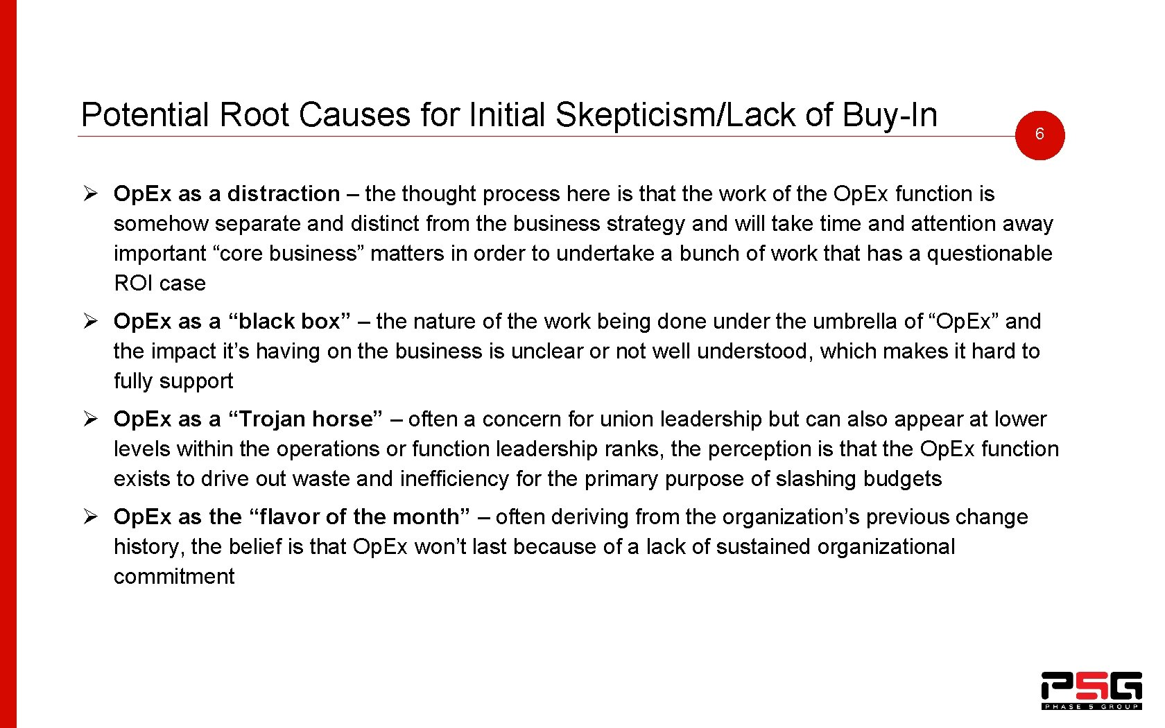 Potential Root Causes for Initial Skepticism/Lack of Buy-In 6 Ø Op. Ex as a