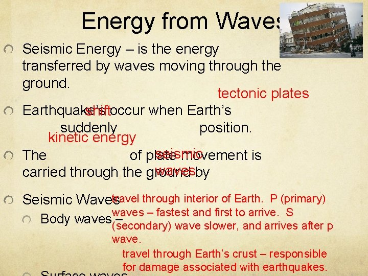Energy from Waves Seismic Energy – is the energy transferred by waves moving through