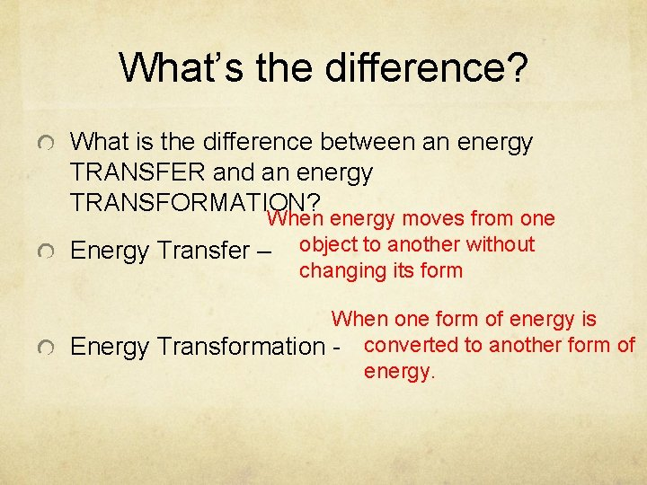 What's the difference? What is the difference between an energy TRANSFER and an energy