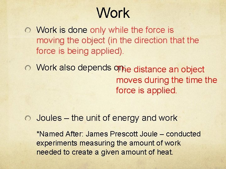 Work is done only while the force is moving the object (in the direction