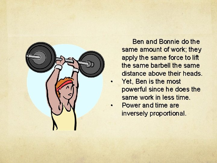 • • Ben and Bonnie do the same amount of work; they apply