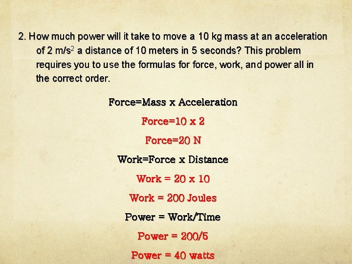 2. How much power will it take to move a 10 kg mass at