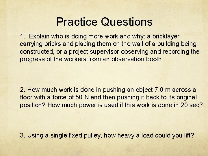 Practice Questions 1. Explain who is doing more work and why: a bricklayer carrying