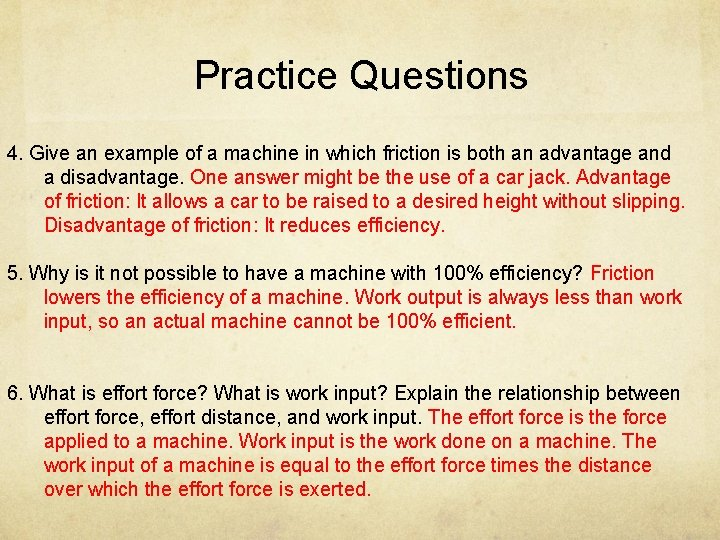Practice Questions 4. Give an example of a machine in which friction is both