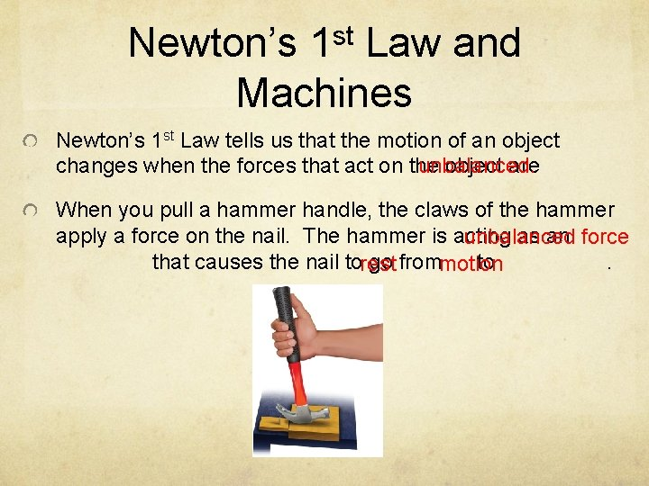 Newton's 1 st Law and Machines Newton's 1 st Law tells us that the
