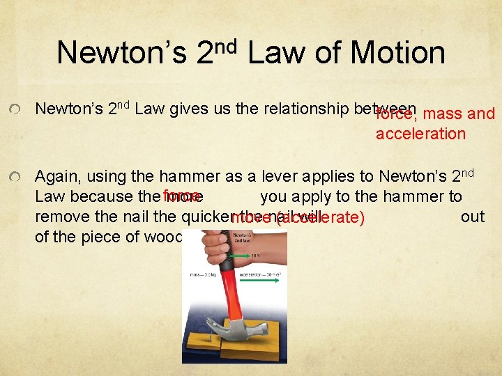 Newton's 2 nd Law of Motion Newton's 2 nd Law gives us the relationship