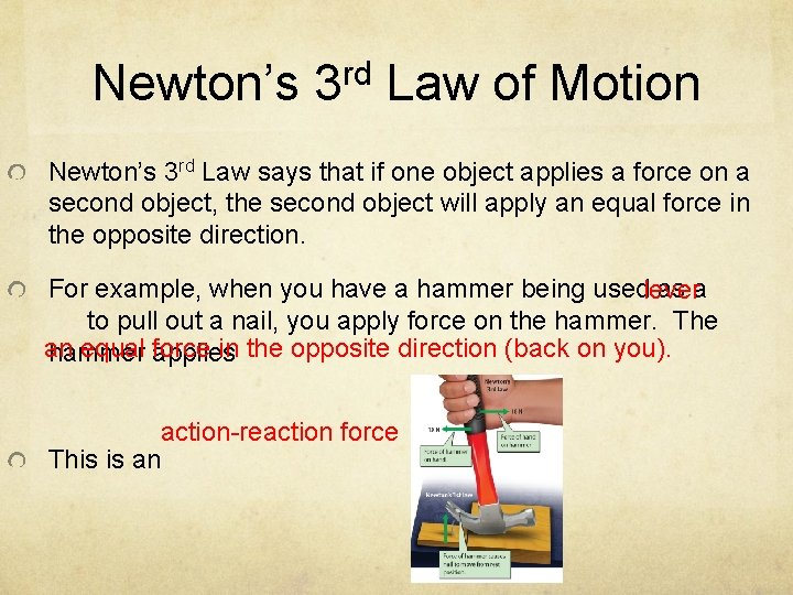 Newton's 3 rd Law of Motion Newton's 3 rd Law says that if one