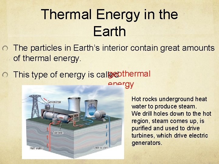 Thermal Energy in the Earth The particles in Earth's interior contain great amounts of