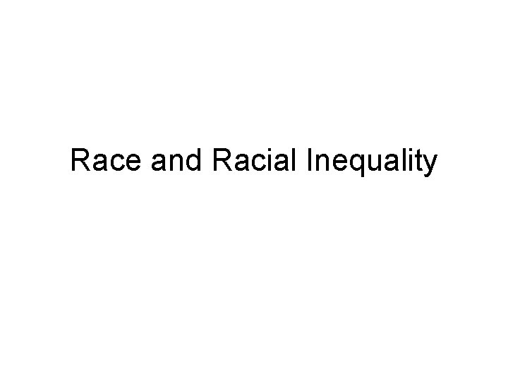 Race and Racial Inequality