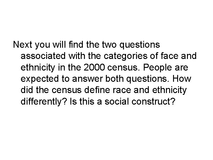 Next you will find the two questions associated with the categories of face and