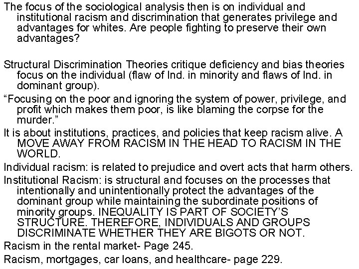 The focus of the sociological analysis then is on individual and institutional racism and