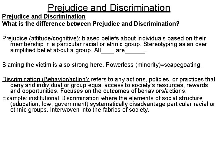 Prejudice and Discrimination What is the difference between Prejudice and Discrimination? Prejudice (attitude/cognitive): biased