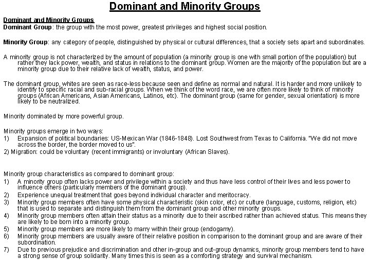 Dominant and Minority Groups Dominant Group: the group with the most power, greatest privileges