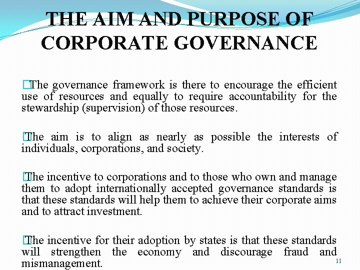 THE AIM AND PURPOSE OF CORPORATE GOVERNANCE � The governance framework is there to