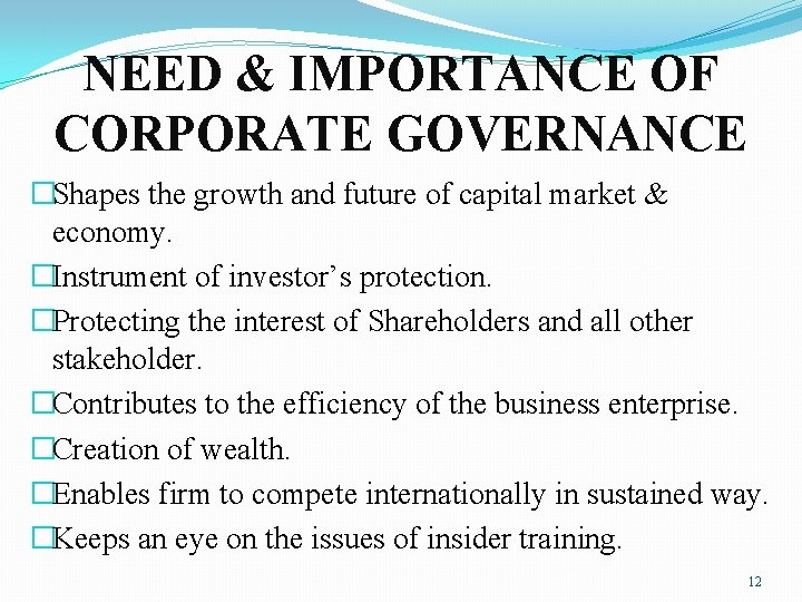 NEED & IMPORTANCE OF CORPORATE GOVERNANCE �Shapes the growth and future of capital market