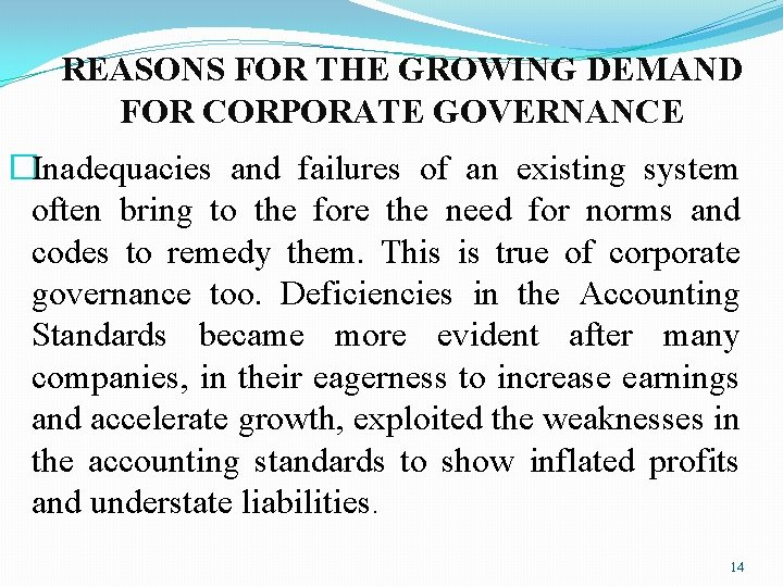 REASONS FOR THE GROWING DEMAND FOR CORPORATE GOVERNANCE �Inadequacies and failures of an existing