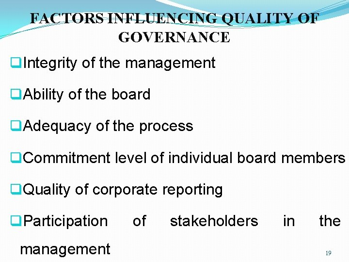FACTORS INFLUENCING QUALITY OF GOVERNANCE q. Integrity of the management q. Ability of the